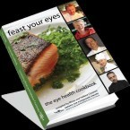 Feast Your Eyes. The eye health cookbook