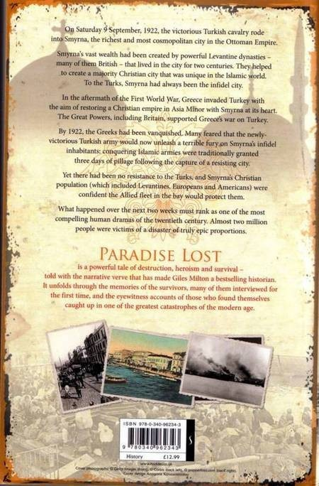 Paradise Lost: Smyrna, 1922. The Destruction of Islam's City of Tolerance. - Giles Milton Paradise Lost Scan10057a