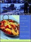 The Foods of the Greek Islands: Cooking and Culture at the Crossroads of the Mediterranean, by Aglaia Kremezi.