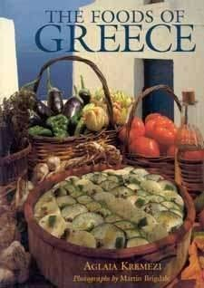 The Foods of Greece, by,  Aglaia Kremezi.