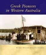 Greek Pioneers in Western Australia. - Greek Pioneers in Western Australia Book
