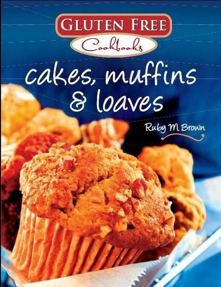 Cakes, Muffins & Loaves - Cakes Muffins and Loaves