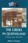 The Greeks in Queensland - a history from 1859-1945