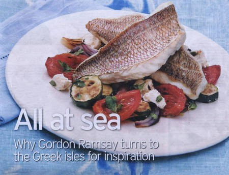 All at sea. Why Gordon Ramsay turns to the Greek isles for inspiration